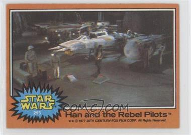 1977 Topps Star Wars - [Base] #295 - Han and the Rebel Pilots