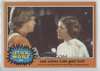 Leia Wishes Luke Good Luck!