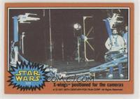 X-Wings positioned for the Cameras