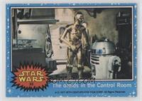 The Droids in the Control Room