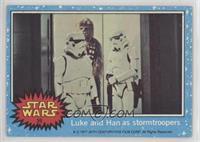 Luke and Han as Stormtroopers