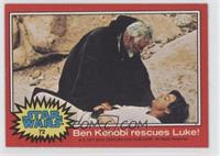 Ben Kenobi Rescues Luke!