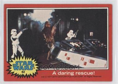 1977 Topps Star Wars - [Base] #82 - A Daring Rescue! [GoodtoVG‑EX]