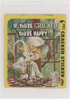 If You're Cracked You're Happy!