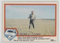 Glenn Ford plays Jonathan Kent [NonePoortoFair]
