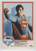 Christopher Reeves plays Superman