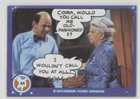 Cora, Would You Call Me Old-Fashioned??