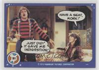 Have a seat, Mork!