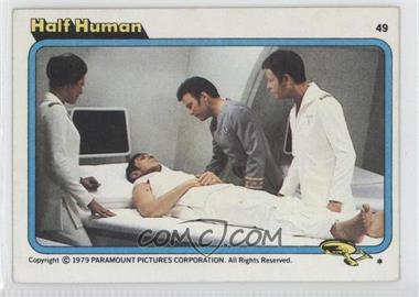 1979 Topps Star Trek: The Motion Picture - [Base] #49 - Half Human
