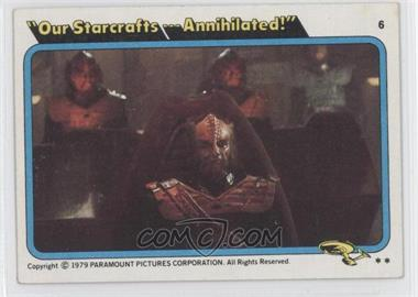 "1979 Topps Star Trek: The Motion Picture - [Base] #6 - ""Our Starcrafts... Annihilated!"""