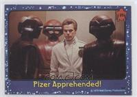 Pizer Apprehended!
