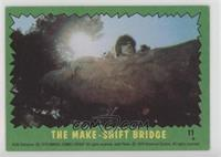 The Make-shift Bridge