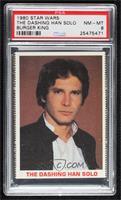 The Dashing Han Solo [PSA8NM‑MT]