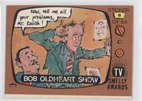 Bob Oldheart Show