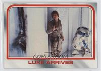 Luke arrives