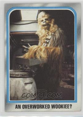 1980 Topps Star Wars: The Empire Strikes Back - [Base] #172 - An overworked Wookiee?