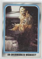 An overworked Wookiee?