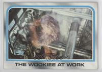 The Wookiee at work
