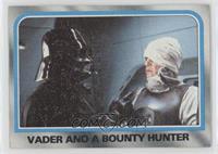 Vader and a bounty hunter