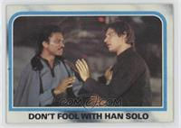 Don't Fool with Han Solo