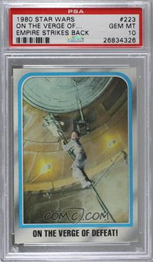 1980 Topps Star Wars: The Empire Strikes Back - [Base] #223 - On the Verge of Defeat! [PSA10GEMMT]