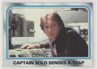 Captain Solo Senses a Trap