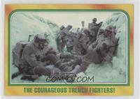 The Courageous Trench Fighters!