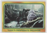 Luke's Desperate Decision