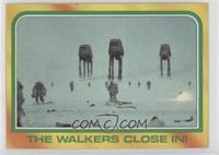 The Walkers Close In!