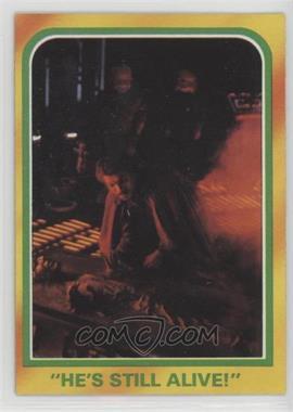 "1980 Topps Star Wars: The Empire Strikes Back - [Base] #320 - ""He's Still Alive!"""