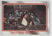 Fix-it man Han Solo!
