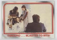 Threepio...blasted to bits!