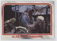 Alas, poor Threepio!