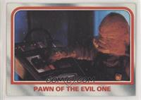 Pawn of the evil one