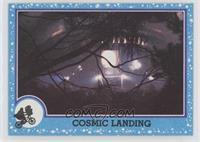 Cosmic Landing
