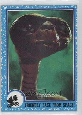 1982 Topps E.T. The Extra Terrestrial in His Adventure on Earth - [Base] #86 - Friendly Face From Space!