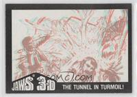 The Tunnel In Turmoil!