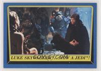 Luke Skywalker ...Now a Jedi!