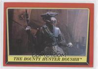 The Bounty Hunter Boushh