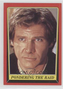 1983 Topps Star Wars: Return of the Jedi - [Base] #62 - Pondering the Raid