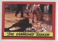 The Diamond Seeker