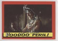Voodoo Peril!