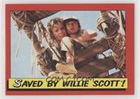 Saved by Willie Scott!