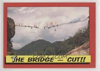 The Bridge - Cut!!