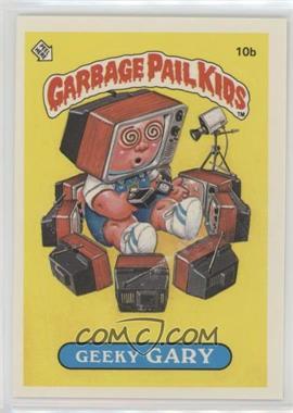 1985 Topps Garbage Pail Kids Series 1 - [Base] #10b - Geeky Gary