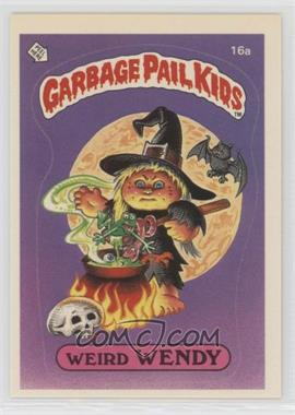 1985 Topps Garbage Pail Kids Series 1 - [Base] #16a.1 - Weird Wendy (one star back)