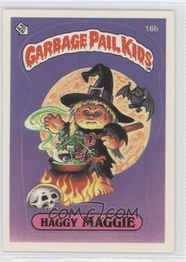 1985 Topps Garbage Pail Kids Series 1 - [Base] #16b.1 - Haggy Maggie (One Star Back)