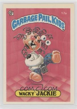 1985 Topps Garbage Pail Kids Series 1 - [Base] #17a - Wacky Jackie