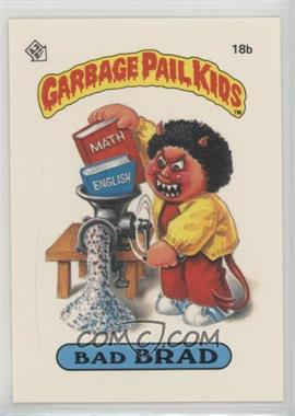 1985 Topps Garbage Pail Kids Series 1 - [Base] #18b.2 - Bad Brad (Two Star Back)