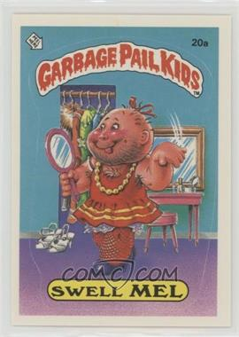 1985 Topps Garbage Pail Kids Series 1 - [Base] #20a.1 - Swell Mel (one star back)
